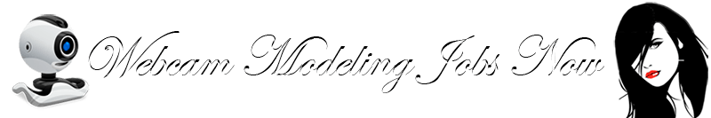 Webcam Modeling Jobs